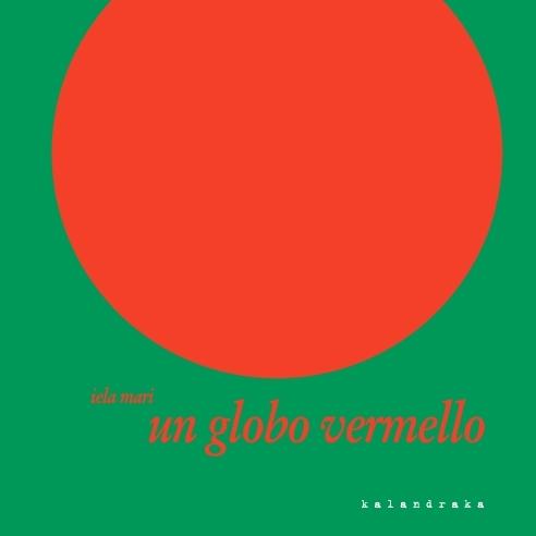 """""""Un globo vermello"""", de Iela Mari (Kalandraka)."""