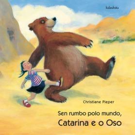 """Catarina e o oso"", de Christiane Pieper (Kalandraka)."