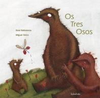 """""""Os tres osos"""", adaptación de Xosé Ballesteros e ilustracións de Miguel Tanco (KALANDRAKA)."""