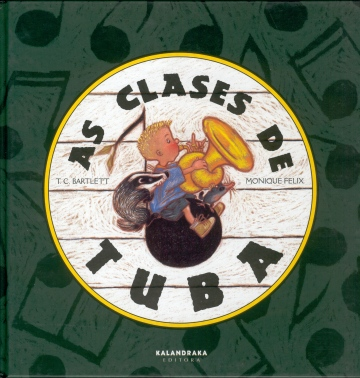 """As clases de tuba"", de T.C. Bartlett e Monique Félix."