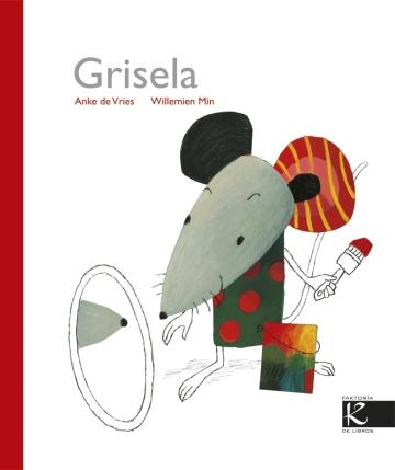 """""""Grisela"""", de Anke de Vries e Willemien Min (Faktoría K)."""
