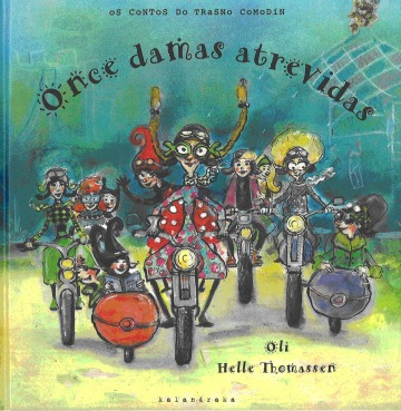 """""""Once damas atrevidas"""", de Xosé Manuel González 'Oli' e Helle Thomassen (Kalandraka)."""