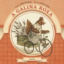 """""""A galiña roxa"""", adaptado por Pilar Martínez e ilustrado por Marco Somà (Kalandraka)."""