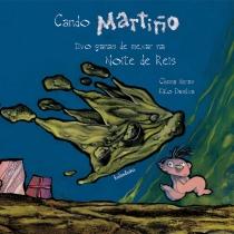 """Cando Martiño tivo ganas de mexar na noite de Reis"", de Chema Heras e Kiko da Silva (Kalandraka)."