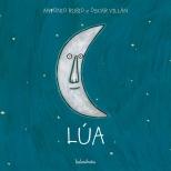 """""""Lúa"""", de Antonio Rubio e Óscar Villán, da colección 'Do berce á lúa' (Kalandraka)."""