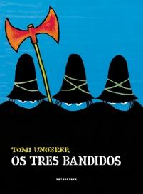 """Os tres bandidos"", de Tomi Ungerer (Kalandraka)."