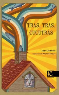 """""""Tras tras cucutras"""", de Juan Clemente Gómez e Aitana Carrasco (Faktoría K)."""