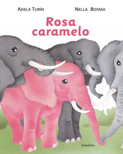 """""""Rosa Caramelo"""", de Adela Turín e Nella Bosnia (Kalandraka)."""