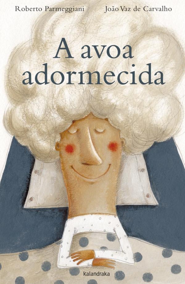"""""""A avoa adormecida"""": Roberto Parmeggiani e João Vaz de Carvalho (Kalandraka)."""
