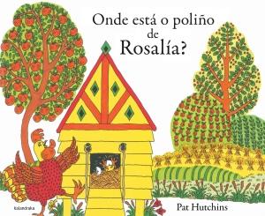 """""""Onde está o poliño de Rosalía?"""", de Pat Hutchins (Kalandraka)."""