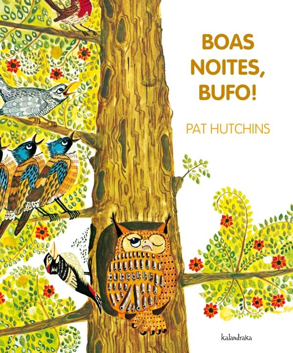 """Boas noites, bufo!"", de Pat Hutchins (Kalandraka)."