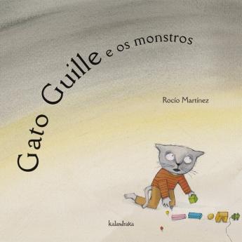 """""""Gato Guille e os monstros"""" de Rocío Martínez (Kalandraka)"""