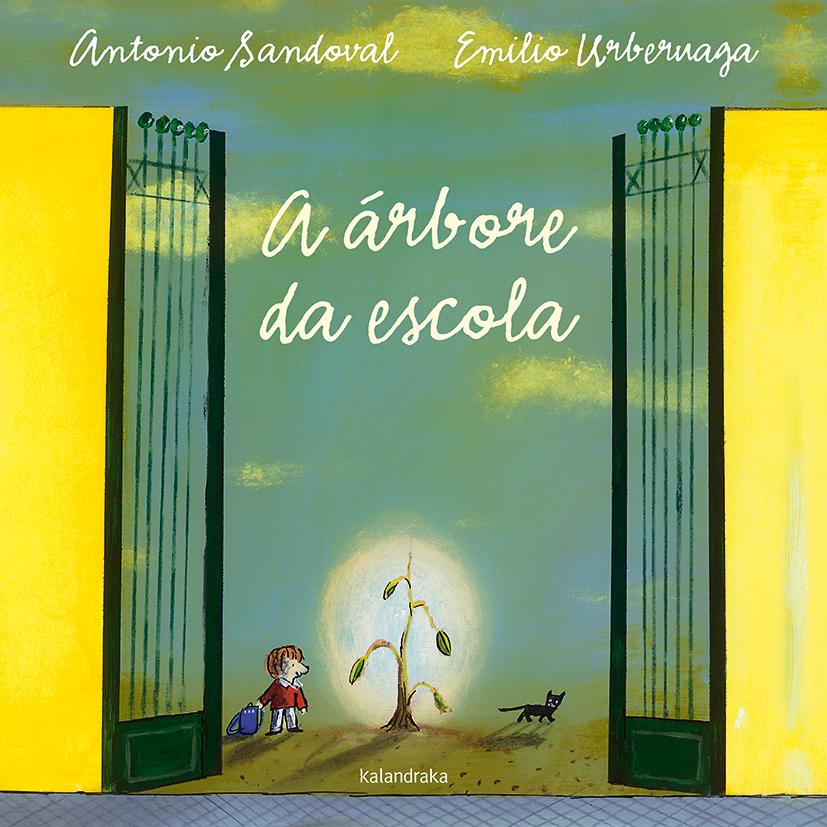 """""""A árbore da escola"""", de Antonio Sandoval e Emilio Urberuaga (Kalandraka)"""
